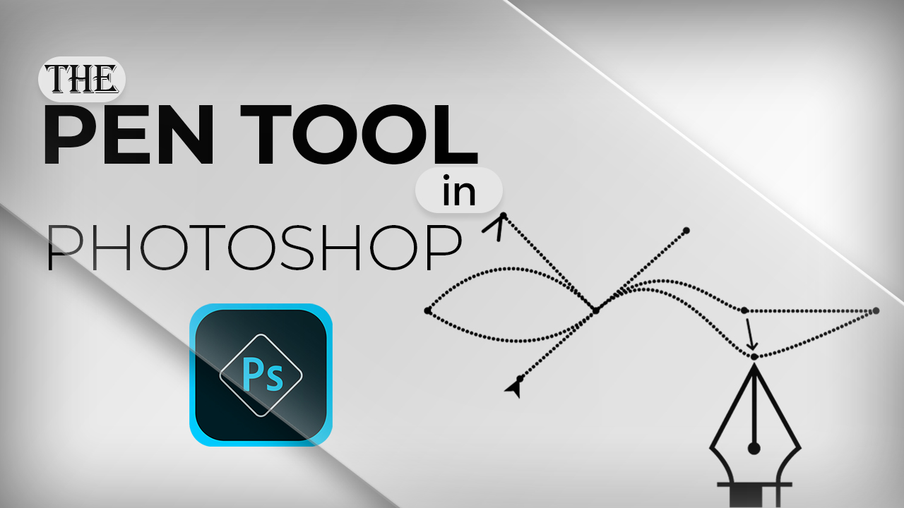 Understanding and Master the Pen Tool in Photoshop