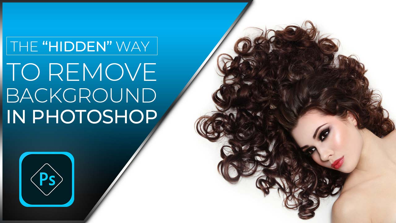 The Hidden Way to Remove Background-in Photoshop