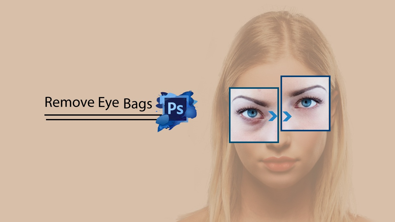How to remove eye bags, dark circles and wrinkles in Photoshop