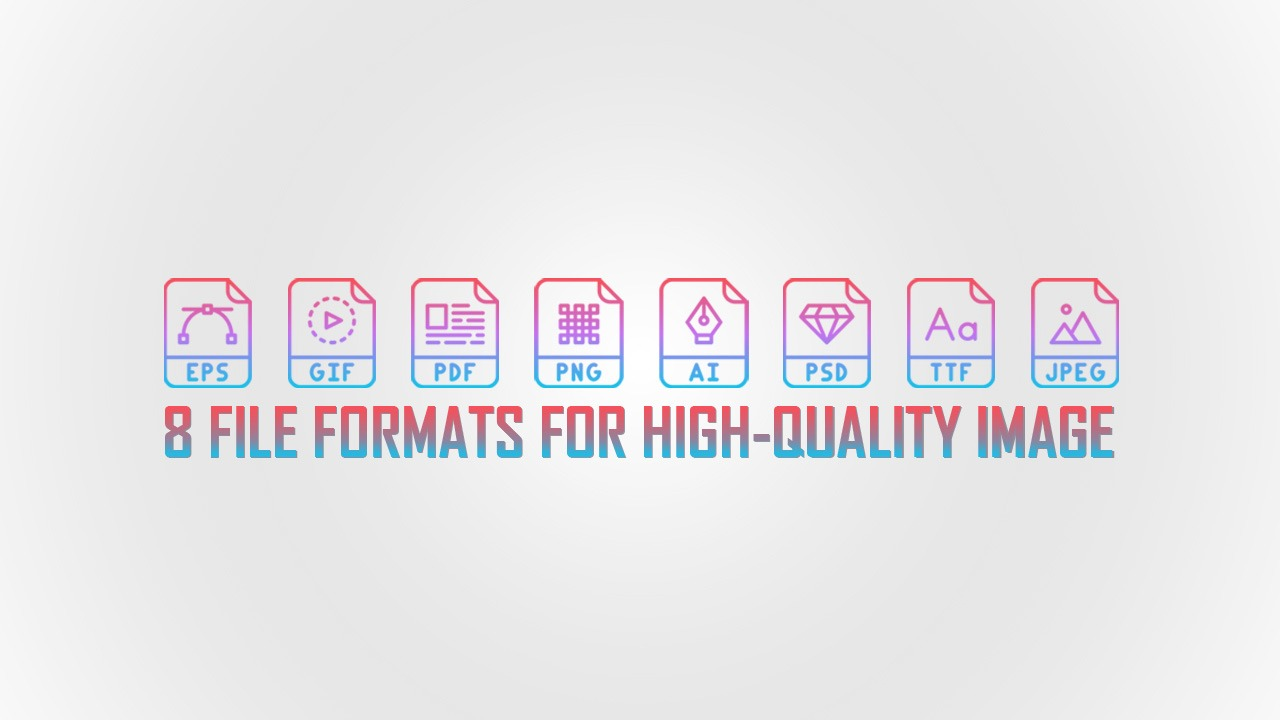 high quality image File Formats