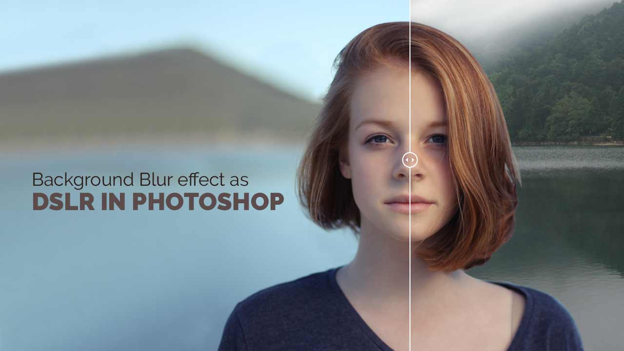 DSLR in Photoshop for Background Blur effect
