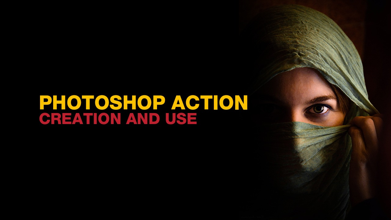 Photoshop Action Panel and the Use of it