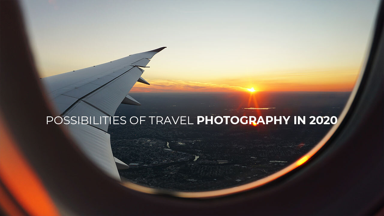 Possibilities of Travel Photography