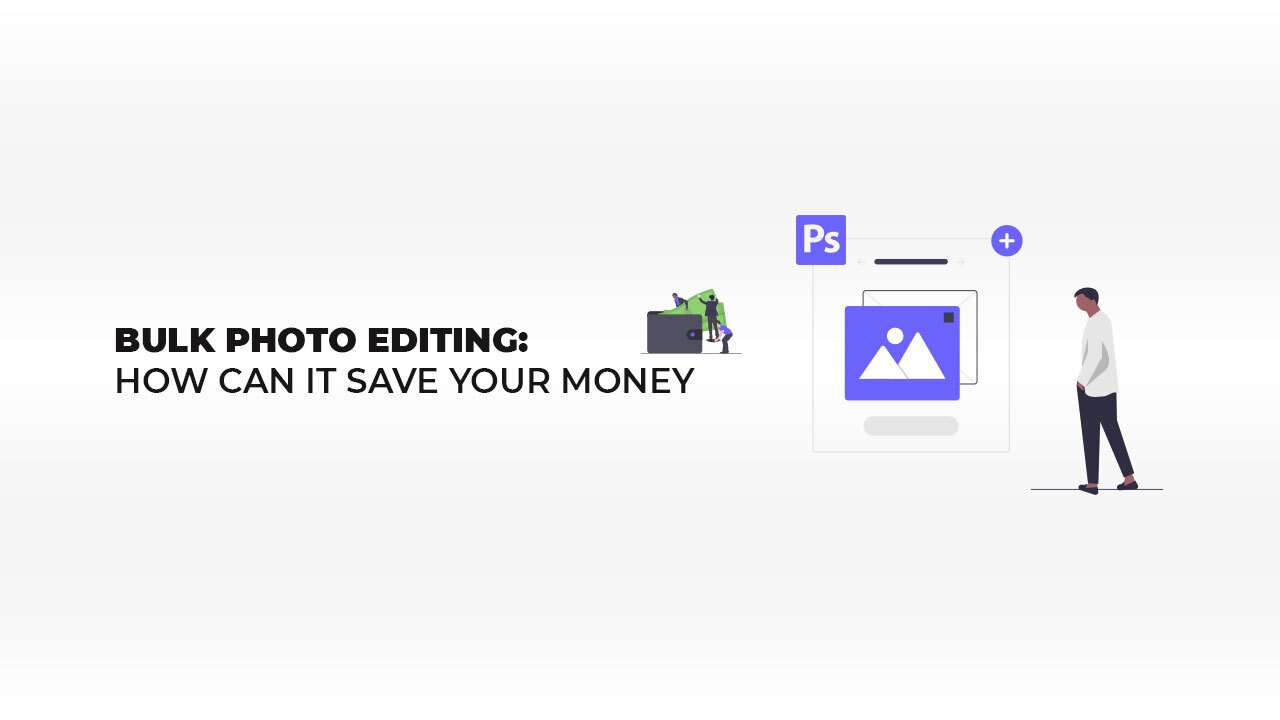 Bulk Photo Editing: How Can It Save Your Money