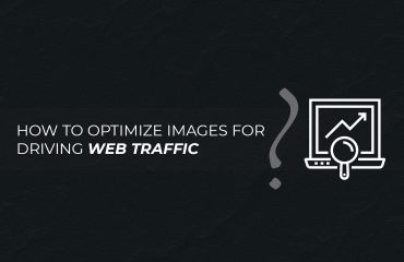 How to Optimize Images for Driving Web Traffic Powered by Clipping World