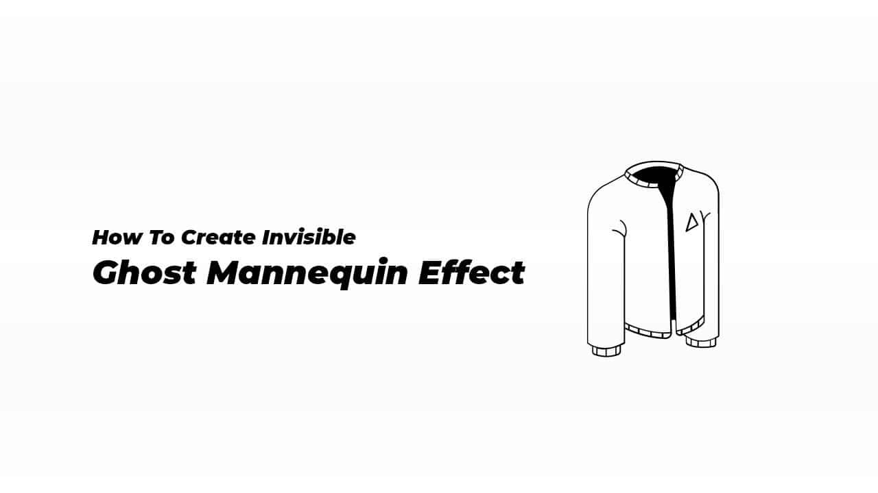 Invisible Ghost Mannequin Effect