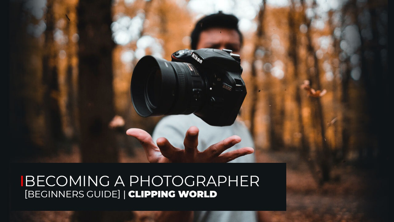 Becoming A Photographe Clipping World