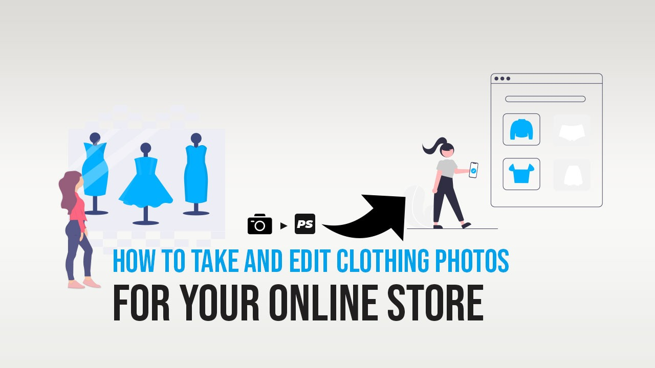 How To Take and Edit Clothing Photos for Your Online Store