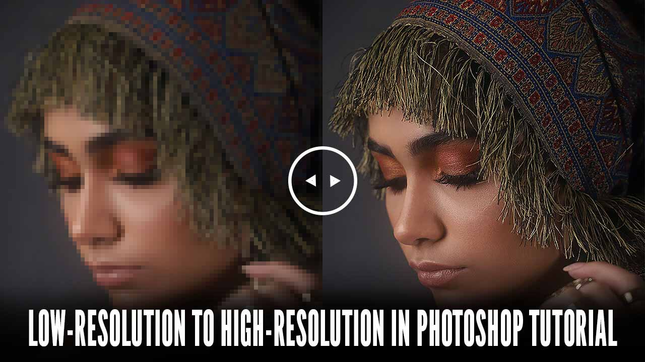 low resolution to high resolution in photoshop tutorial