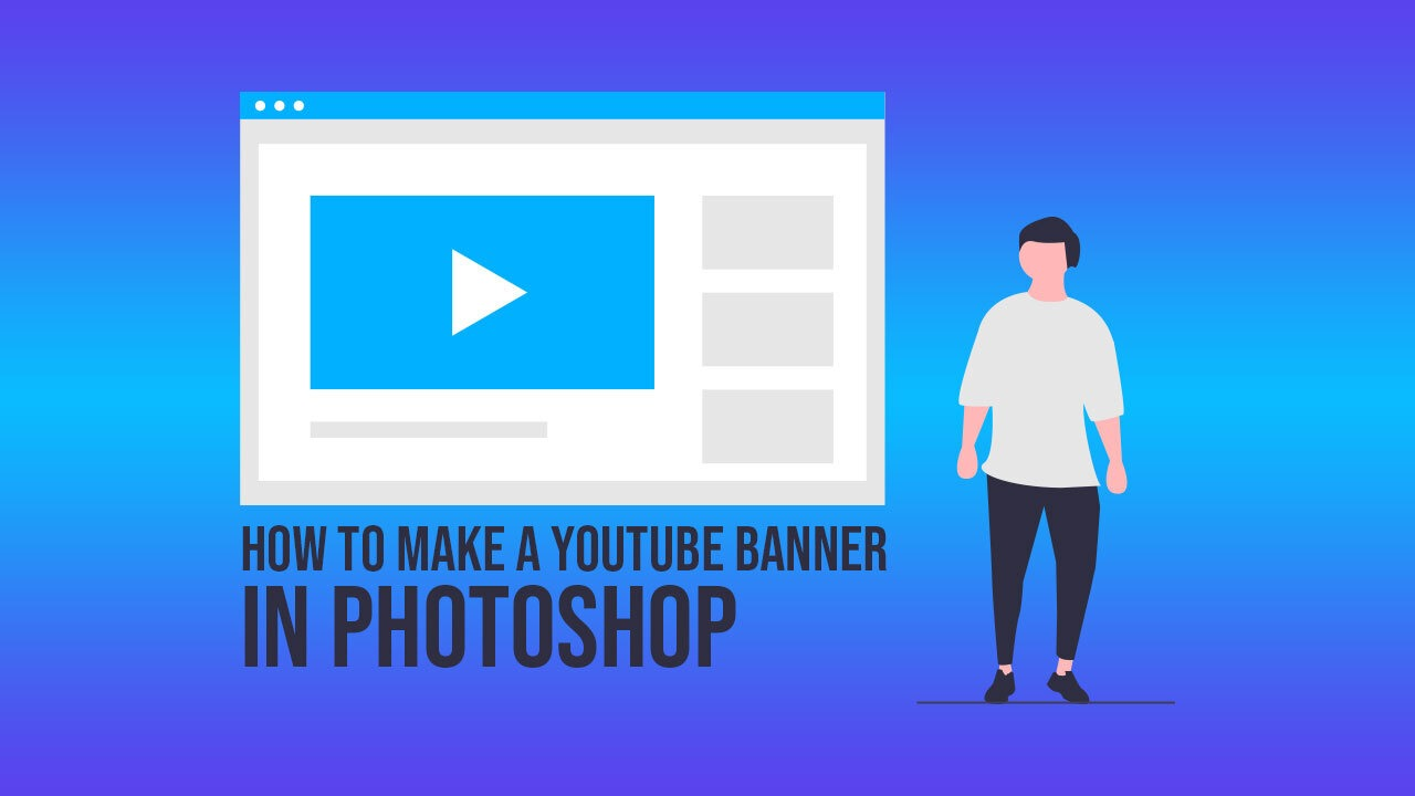 How To Make A YouTube Banner in Photoshop