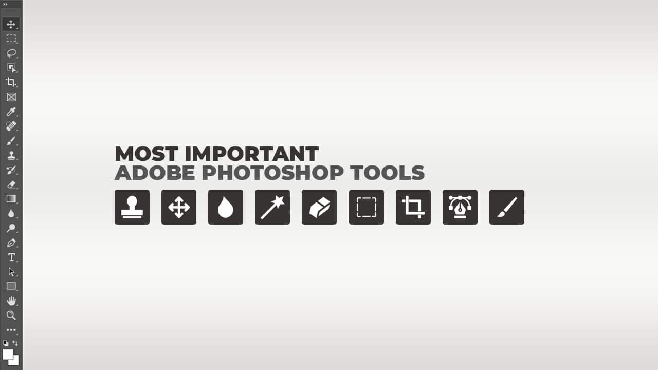 Most Important Photoshop Tools