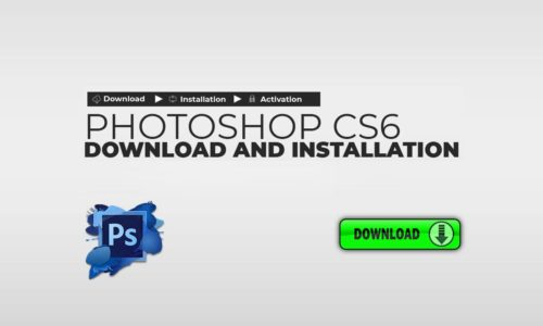 Adobe Photoshop CS6 Free Download and Installation