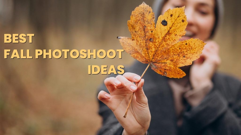 Best Fall Photoshoot Ideas